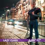 Lazy Class - Better Life - Tribe Online Magazin