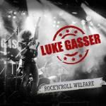 Luke Gasser - Rock'n'Roll Welfare - Tribe Online Magazin