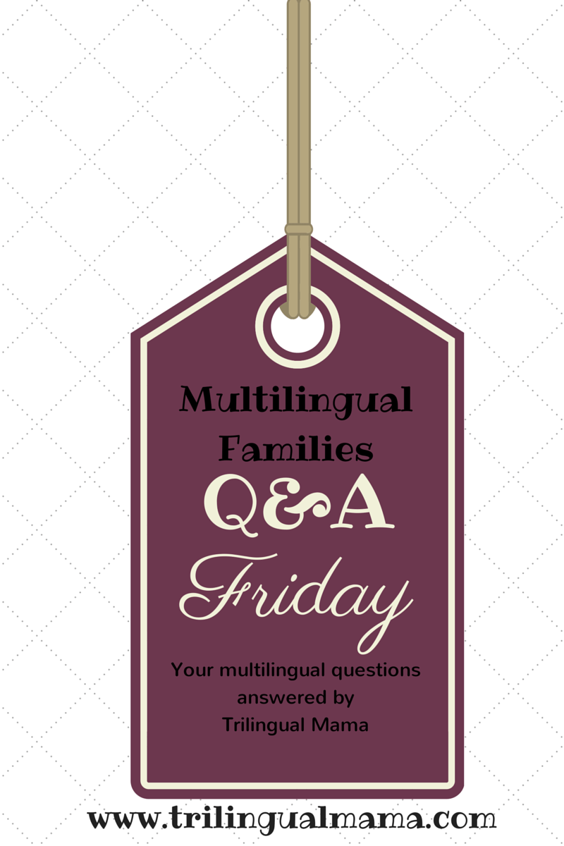 Q&A Friday #6 multilingual parenting advice