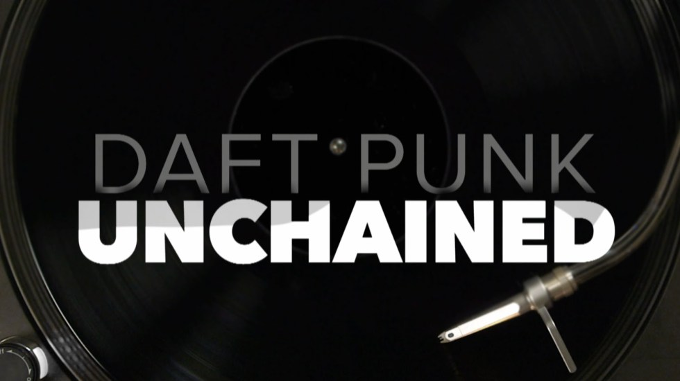 Daft Punk Unchained Documentary – Official Trailer