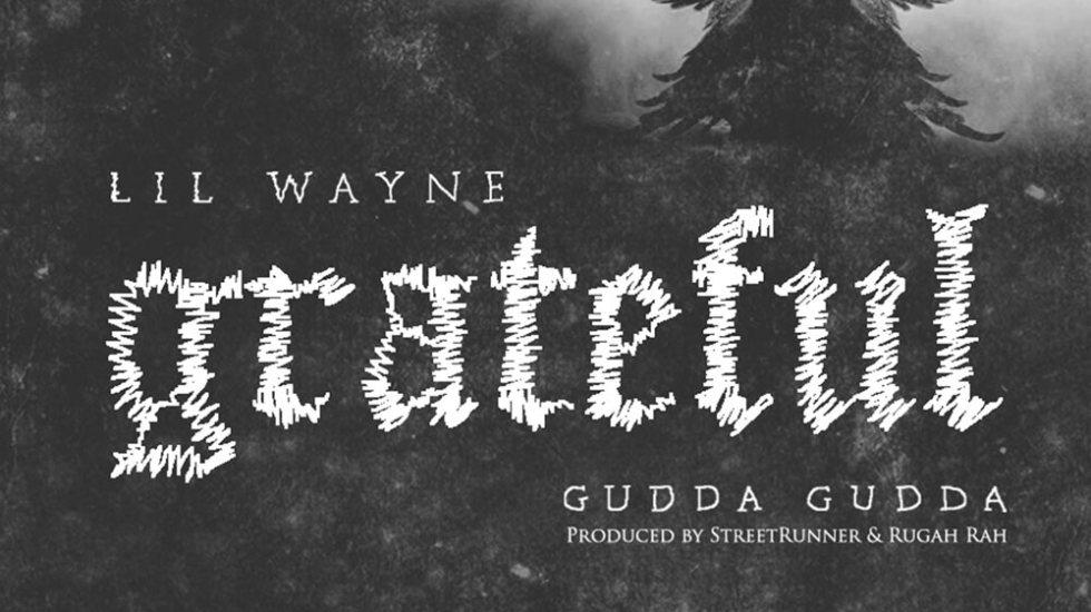 Lil Wayne disses Birdman on new single 'Grateful' ft. Gudda Gudda