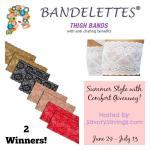 Bandelettes Giveaway June 29 – July 13 – ENDED