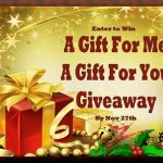 A Gift For Me – A Gift For You #Giveaway Ends Nov. 27 ENDED
