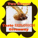 Two Rivers Taste Explosion #Giveaway @las930 Ends Jan. 10 ENDED