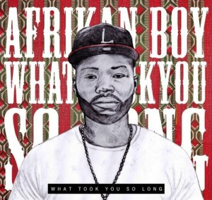 203769 10779023 l 300x284 Afrikan Boy   What Took You So Long (Free Mixtape)