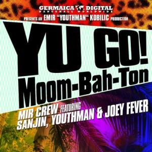 Yu Go Moombahton 300x300 Mir Crew ft. Sanjin, Youthman & Joey Fever   Yu Go! Moom Bah Ton