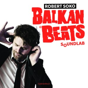 01 300x300 Robert Soko  BalkanBeats SoundLab