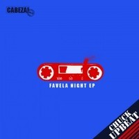 017 Chuck Upbeat   Favela Night EP