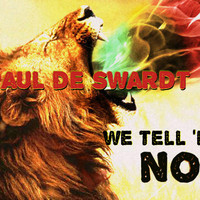 01 Paul de Swardt   We tell em no