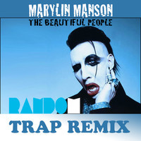 001 Marylin Manson   Beautiful People (Random Trap Remix)