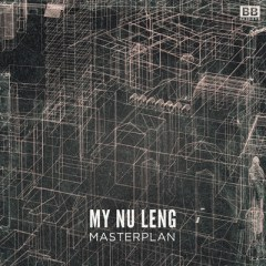 My Nu Leng My Nu Leng ft. Fox   Masterplan