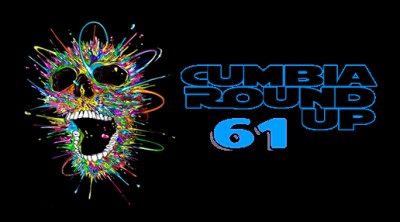 Andrés Digital Monthly Cumbia Round Up Episode No 61