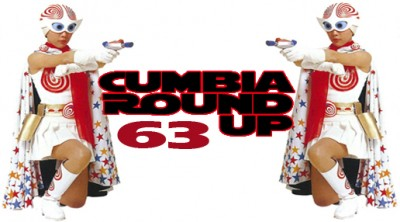 Andrés Digital Monthly Cumbia Round Up Episode No 63