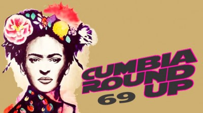 Andrés Digital Monthly Cumbia Round Up Episode No 69