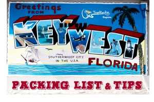 Packing List & Tips for MOTM / Trop Rock Music Week in Key West