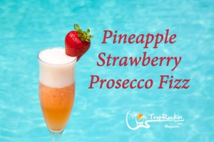 Mixed Drinks: Pineapple Strawberry Prosecco Fizz