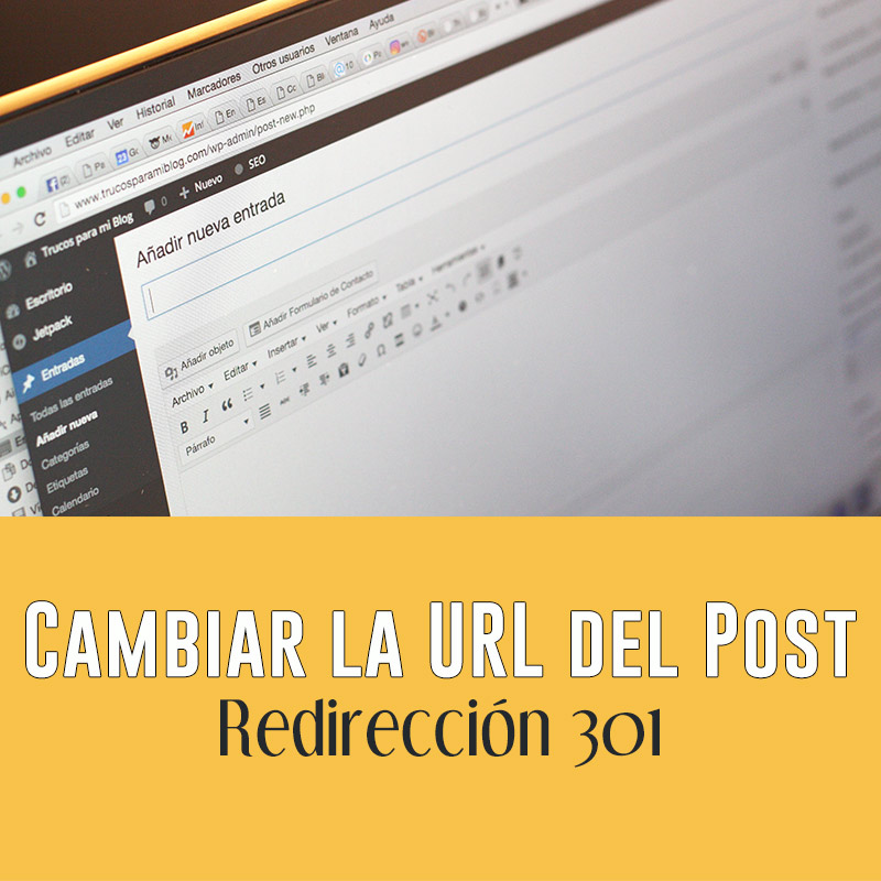 Cambiar la URL del Post, Redirección 301