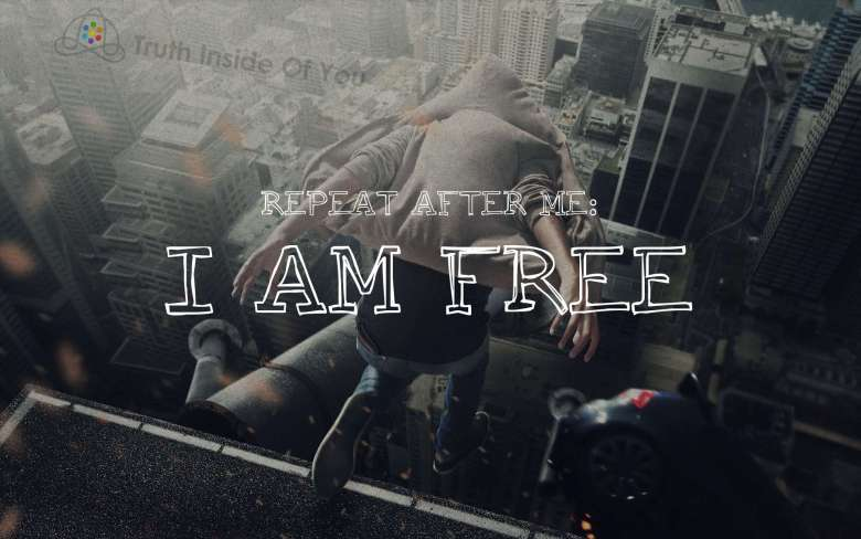 Repeat after me: I AM FREE