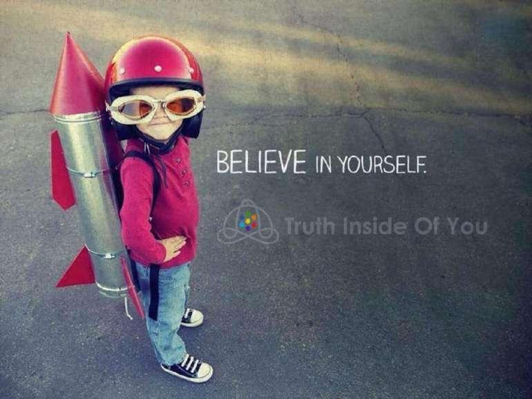 Believe in your self!