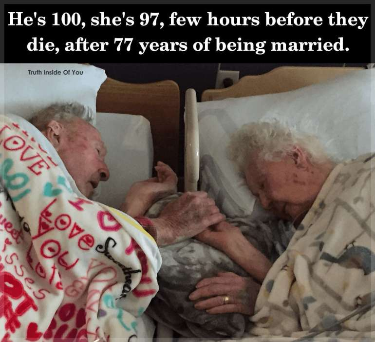 He's 100, she's 97, few hours before they die, after 77 years of being married.