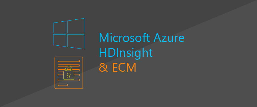 Microsoft Azure HDInsight for ECM on Hadoop