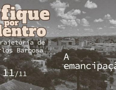 A emancipação de Carlos Barbosa
