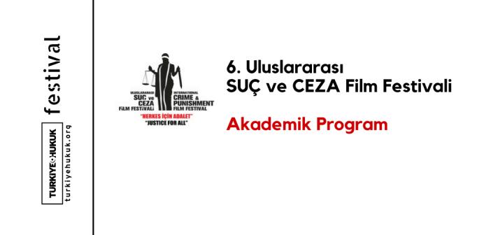 6. Uluslararası SUÇ ve CEZA Film Festivali Akademik Program