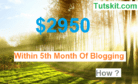 How a UK Blogger Earned $2950 In His 5th Month?