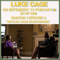 dtvp80 Luke Cage Episode 6 Review Podcast