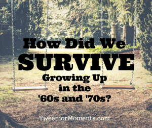 Survive the '60s and '70s