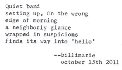 """""""Quiet band setting up. On the wrong side of morning"""""""
