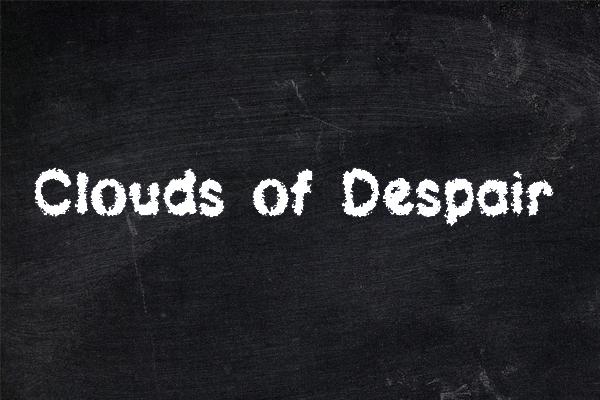 Clouds of Despair
