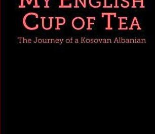 <!--:en-->A book: My English Cup of Tea: The Journey of a Kosovan Albanian<!--:-->