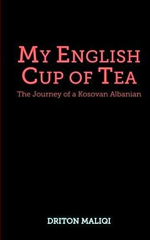 My English Cup of Tea: The Journey of a Kosovan Albanian