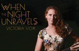 Victoria Vox - When the Night Unravels