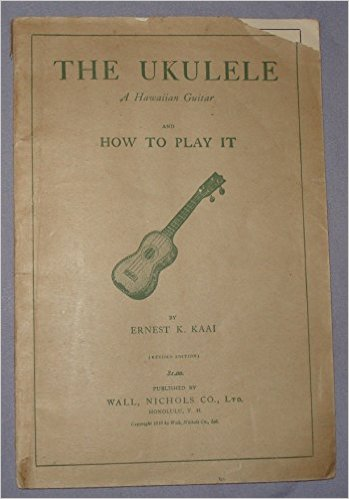 Ernest Ka'ai's book The Ukulele: A Hawaiian Guitar and How to Play It is widely considered the first ukulele instruction book.