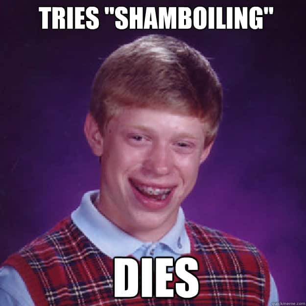 Shamboiling Bad Luck Brian