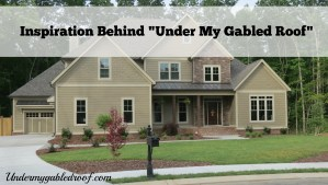 "Inspiration Behind ""Under My Gabled Roof"""