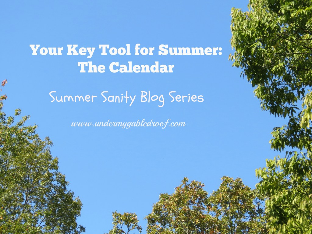 Your Key Tool for Summer Sanity: Your Calendar