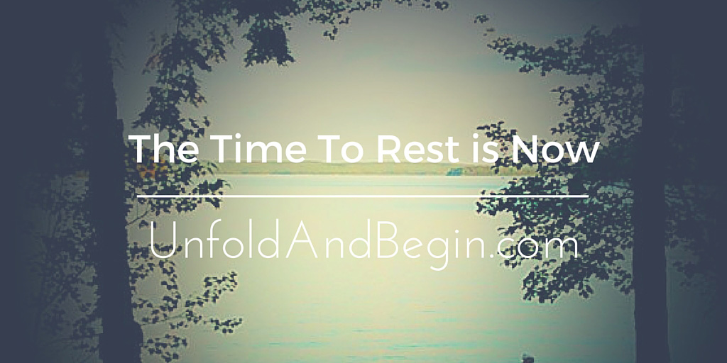 The Time to Rest is Now