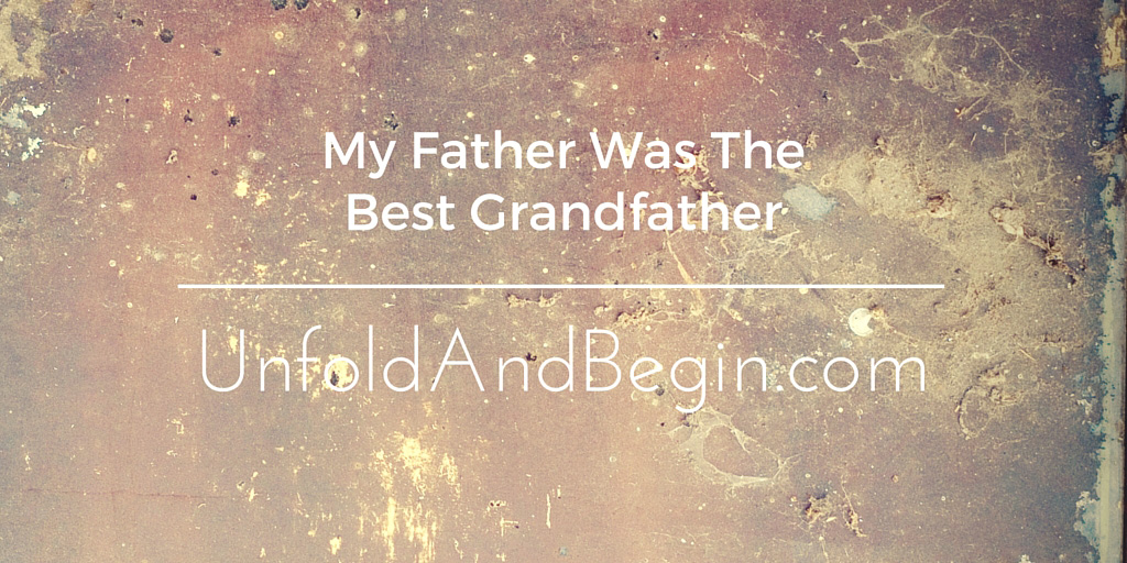 My Father Was The Best Grandfather