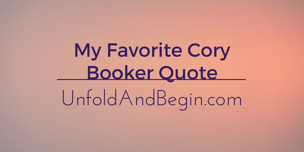 My Favorite Cory Booker Quote