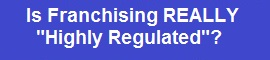 Is Franchising Regulated?