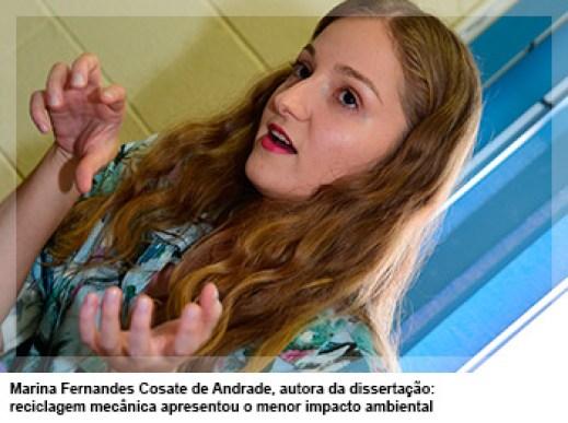Marina Fernandes Cosate de Andrade, autora da dissertação: reciclagem mecânica apresentou o menor impacto ambiental