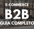 E-Commerce B2B Guia Completo