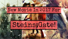 New Steins;Gate Movie In 2017!