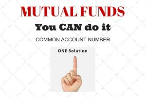 Common Account Number for Mutual Funds – You CAN do it!