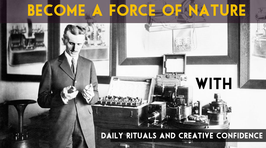Becoming a Creative Force Through Daily Rituals and Creative Confidence