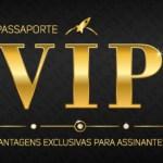 Passaporte VIP – Vantagens Exclusivas para Assinantes