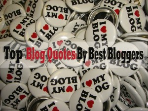 Top-Blog-Quotes-By-Best-Bloggers